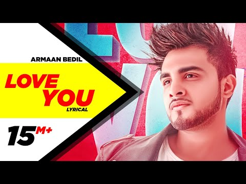 LOVE YOU LYRICS - ARMAAN BEDIL (Video Updated) | iLyricsHub