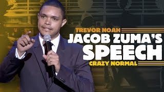 """Jacob Zuma's Speech"" - Trevor Noah (Crazy Normal) RE-RELEASE"