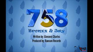 Download 758 - Bronxx & Jay (St. Lucian Soca 2018) MP3 song and Music Video