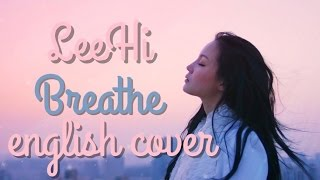 LEE HI 한숨 (BREATHE) English Cover