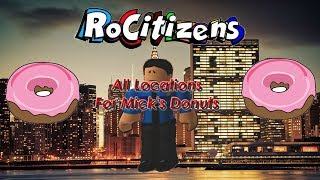 Roblox RoCitizens | All Mick's Donuts Locations