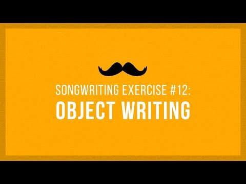 Object Writing | Songwriting Exercises 12