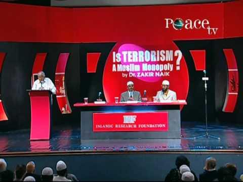 Dr Zakir Naik - Is Terrorism a Muslim Monopoly - Part 01