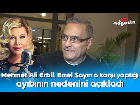 Mehmet Ali Erbil, Emel Sayın'a karşı yaptığı ayıbının nedenini açıkladı