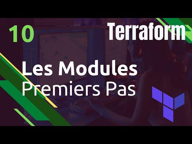 TERRAFORM - 10. LES MODULES : PREMIERS PAS