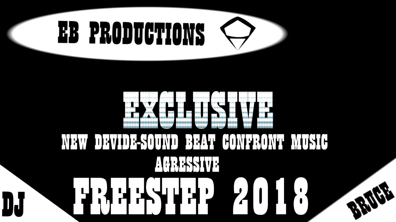 Download NEW-DEVIDE ELECTRO BEAT CONFRONT MUSIC AGRESSIVE FREESTEP 2018