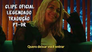 Rita Ora - Let You Love Me (Clipe Oficial) (Legendado/Tradução) (PT-BR)