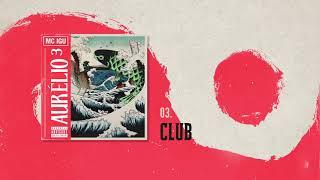 03. Mc Igu - Club (Áudio Oficial) | Aurélio³