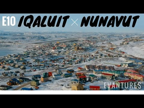 E10: Exploring Iqaluit, Nunavut. Music by: The Jerry Cans
