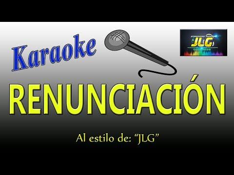 RENUNCIACIÓN - Karaoke como Tierra Caliente -  Arreglo por JLG