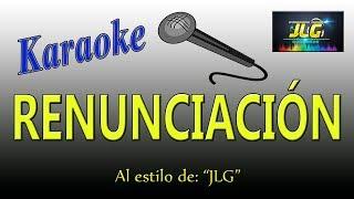 RENUNCIACIÓN -Karaoke- Arreglo por JLG
