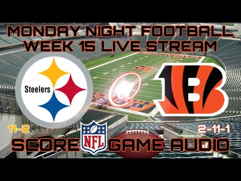 PITTSBURGH STEELERS @ CINCINNATI BENGALS NFL MNF WEEK 15 LIVE STREAM WATCH PARTY[GAME AUDIO ONLY]
