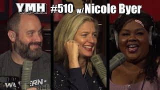 Your Mom's House Podcast - Ep. 510 w/ Nicole Byer