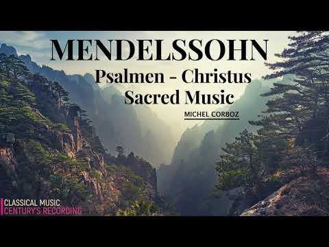 Mendelssohn - Psalms 42,95,98,114,115, Christus.. + Presentation (Century's Record. : Michel Corboz)