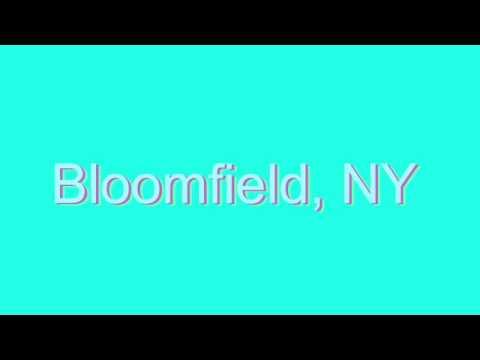 How to Pronounce Bloomfield, NY
