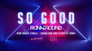 So Good - RUNAGROUND | Official Radio Edit