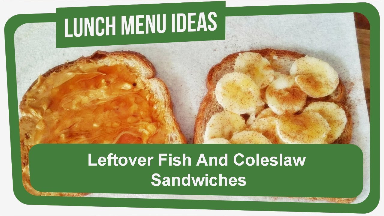 leftover fish and coleslaw sandwiches lunch ideas to make at home