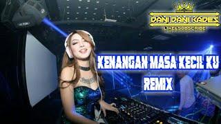 Kenangan masa kecil ku remix