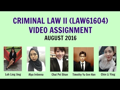 CRIMINAL LAW II (LAW 61604) VIDEO ASSIGNMENT