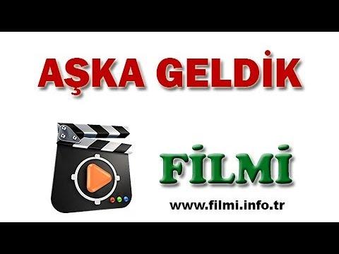 Aşka Geldik Filmi Oyuncuları, Konusu, Yönetmeni, Yapımcısı, Senaristi