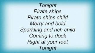 Cure - Pirate Ships Lyrics