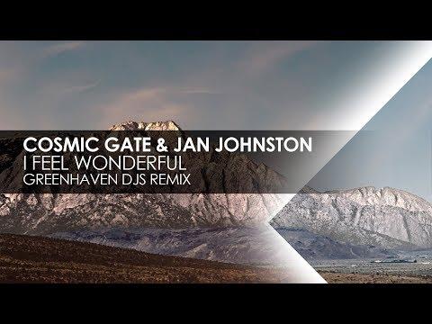 Cosmic Gate featuring Jan Johnston - I Feel Wonderful (Greenhaven DJs Remix)