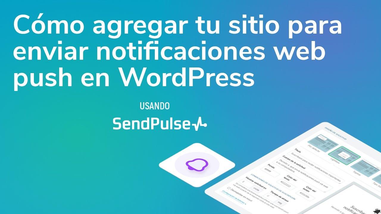 Notificaciones web push | Cómo agregar tu sitio para enviar notificaciones web push en WordPress