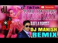 Mantap O Saki Dj Remix Manish Batla House