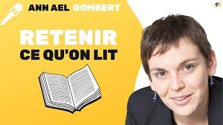Comment retenir ce qu on lit ! par Anne Ael GOMBERT