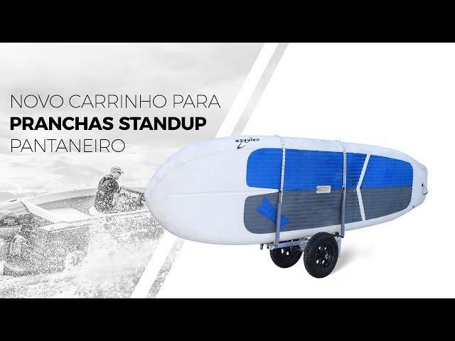 109 -  Novo Carrinho para Pranchas Stand up Pantaneiro