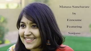 Manasa Sancharare - by Enneume Featuring Sanjana