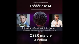 Oser ma vie avec Charle Antoine Winter