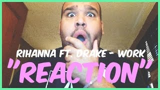 One of Dante D'Angelo's most viewed videos: Rihanna - Work ft. Drake [REACTION]