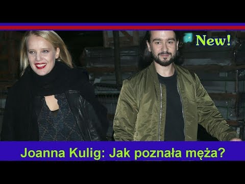 Joanna Kulig: Jak poznała męża?