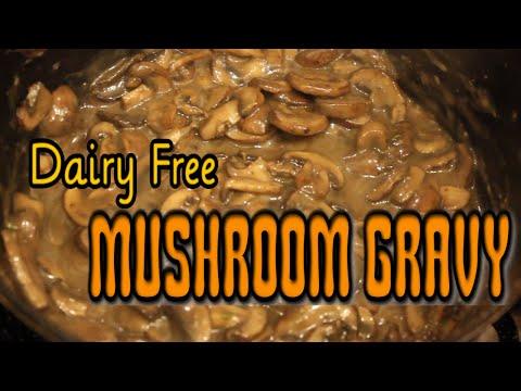Mushroom Gravy Dairy Free!