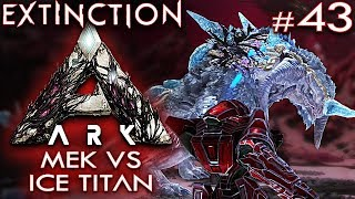 ARK EXTINCTION Deutsch Mek vs Ice Titan #1 Ark: Extinction Deutsch German Gameplay #43