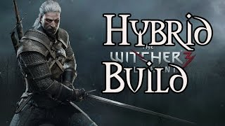 The Witcher 3: Wild Hunt - Hybrid Build Guide - Swords, Signs, and Alchemy