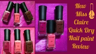 New Miss Claire Quick Dry Nail Paint Swatches And Review | Makeup Misty