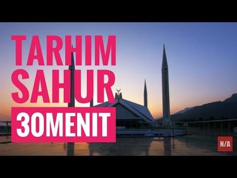 QIRAA / PRAISE / SHALAWAT TARHIM SAHUR RAMADHAN BEFORE IMSAK