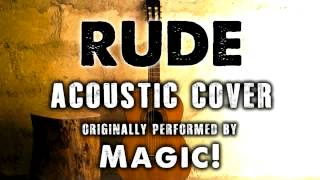 """RUDE"" BY MAGIC! (ACOUSTIC GUITAR TRIBUTE) - ACH"
