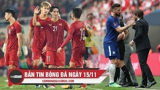 Bản tin Cảm Bóng Đá ngày 15/11 | Việt Nam tăng bậc trên BXH FIFA, Giroud tái hợp HLV Conte