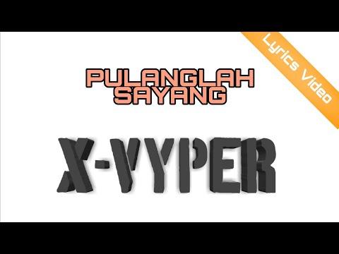 X-Vyper Band-Pulanglah Sayang (Studio Version)