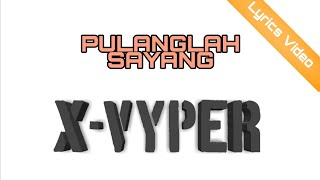 X-Vyper Band-Pulanglah Sayang (Studio Version)