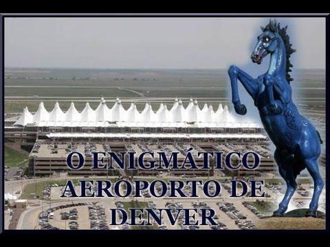 O Enigmatico Aeroporto De Denver Parte1