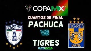 PES 2018 | Pachuca vs Tigres | Cuartos de Final Copa Mx | Gameplay PC