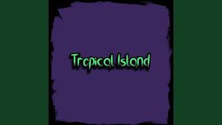 Tropical  Sland