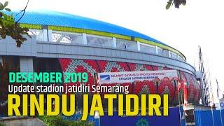 Update Stadion Jatidiri Semarang Termegah #3 di Indonesia Desember 2019 || Edisi Rindu Jatidiri