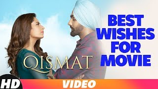 Best Wishes Qismat Movie Jassi Gill Gurnam Bhullar Kulwinder Deep Jandu Rajvir Harf Cheema