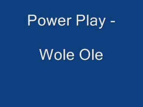 Power Play - Wole Ole