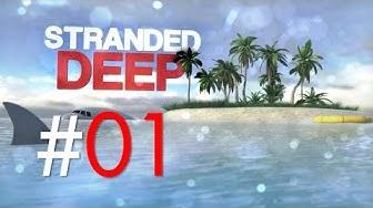 Stranded Deep #01: Einsam auf der Insel (Alpha 0.01/Deutsch/1080p/60fps)